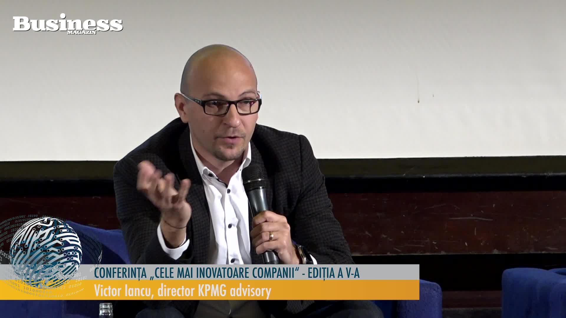 """Victor Iancu, director KPMG advisory la conferinta: """"Cele mai inovatoare companii ediţia a V-a"""" - VIDEO"""
